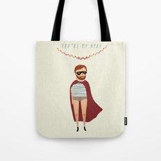 You're my hero Tote Bag