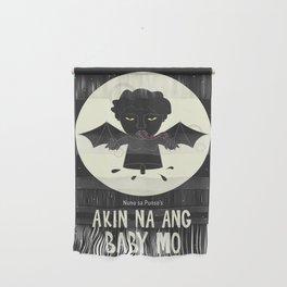Akin Na Ang Baby Mo (Philippine Mythological Creatures Series) Wall Hanging