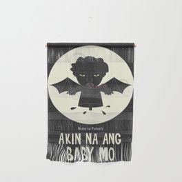 Akin Na Ang Baby Mo (Philippine Mythological Creatures Series) Wall Hanging