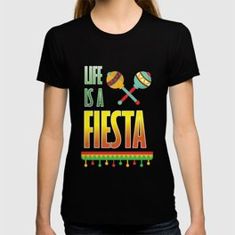 Life is a Fiesta Graphic Mexican Party T-shirt T-shirt
