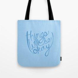 Things Will Be Okay Tote Bag