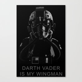 Darth Vader Is My Wingman Canvas Print