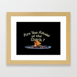 Question Is Are You Afraid Of The Dark Framed Art Print