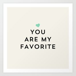 You are my favorite - turquoise blue heart Art Print