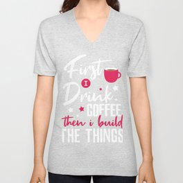 Drink Coffee and Build things Unisex V-Neck