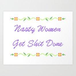 Nasty Women Get Shit Done Art Print