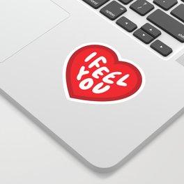 I Feel You Heart Sticker