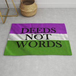 DEEDS NOT WORDS Rug