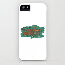 Peace out girl scout iPhone Case