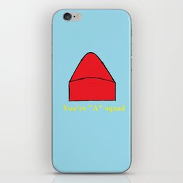 """You're """"A"""" Squad iPhone Skin"""