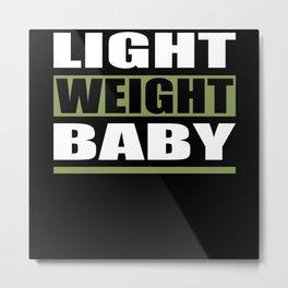 Light Weight Baby Fitness Motivation Metal Print