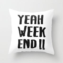 YEAH WEEKEND Throw Pillow