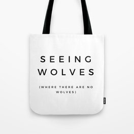 Seeing Wolves (Where There Are No Wolves) 08 Tote Bag