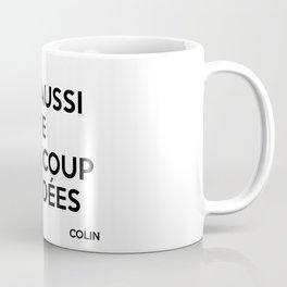 Moi aussi j'aime beaucoup mes idées Coffee Mug