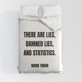 Funny Quotes - There are lies, damned lies, and statistics. Comforters