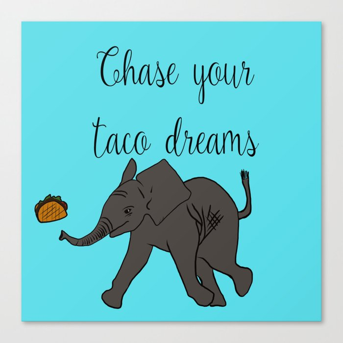 Baby Elephant Chase Your Taco Dreams! Canvas Print