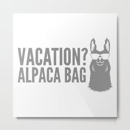 Vacation Alpaca Bag Animal Humor Funny Metal Print