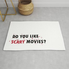 Scream: Do you like scary movies? Rug