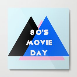 80's Movie Day Metal Print