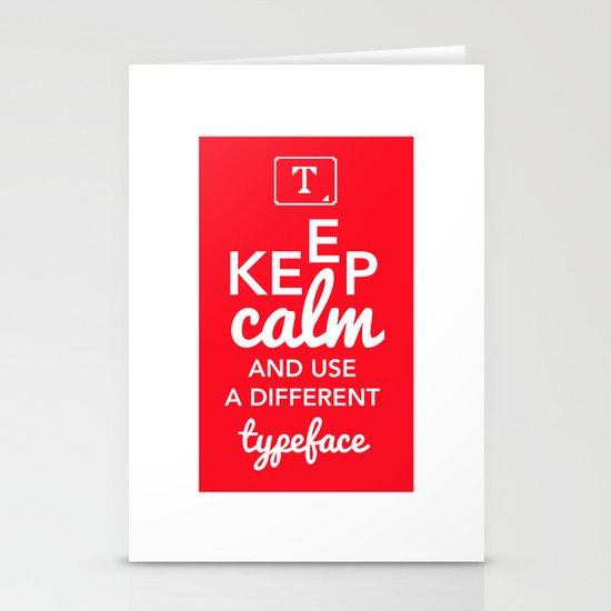 Keep Calm and Use A Different Typeface Stationery Cards