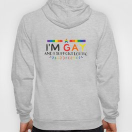 I'm Gay And I Support LGBTIQ Hoody