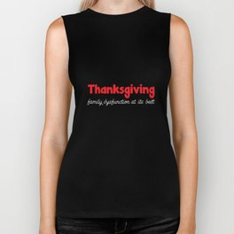 Thanksgiving: Family Dysfunction At Its Best T-Shirt Biker Tank
