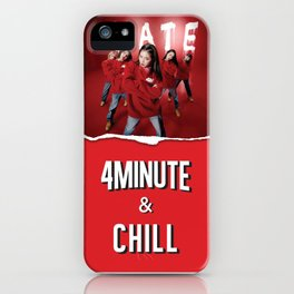 4MINUTE & CHILL iPhone Case