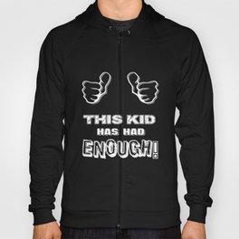 This Kid Has Had Enough Hoody