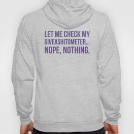 Let Me Check My GiveAShitOMeter Nope Nothing (Ultra Violet) Hoody