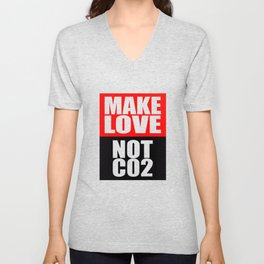 Make Love Not CO2 Unisex V-Neck