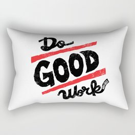 Do Good Work Rectangular Pillow