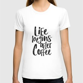 life begins after coffee,but first coffee,coffee sign,kitchen sign,home decor wall art,morning T-shirt