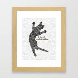 I feel cat-tastic! Framed Art Print