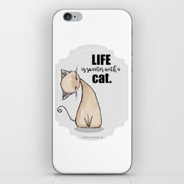 Life is Sweeter with a Cat iPhone Skin