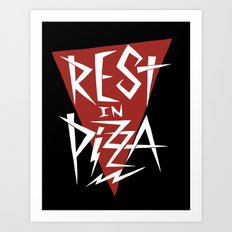 Rest in pizza Art Print