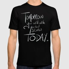 Tomorrow You Will Wish You Had Started Today Black MEDIUM Mens Fitted Tee