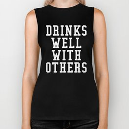 Drinks Well With Others (Black & White) Biker Tank