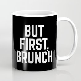 But First Brunch (Black & White) Coffee Mug