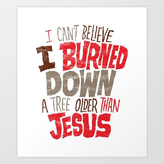 Older Than Jesus Art Print