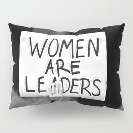 Women are Leaders Pillow Sham
