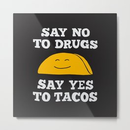 Say Yes To Tacos Metal Print