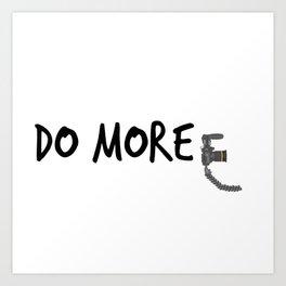 Do More! Art Print