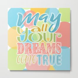 Festive Typography Print on Colorful Transparent Circles Background with Dream Quote Metal Print