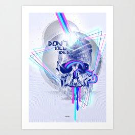 Don't kill ideas Art Print
