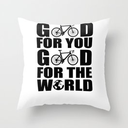Good For You Good For The World Throw Pillow