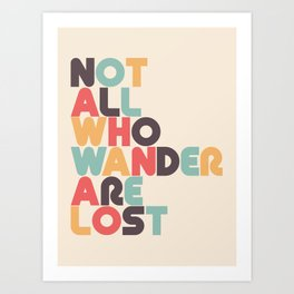 Not All Who Wander Are Lost Typography - Retro Rainbow Art Print