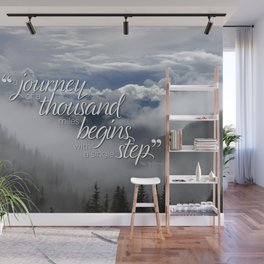 A journey of a thousand miles begins with a single step Wall Mural