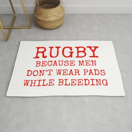 Rugby Because Men Don't Wear Pads While Bleeding Red and White Rug