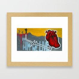 in Him we live Framed Art Print