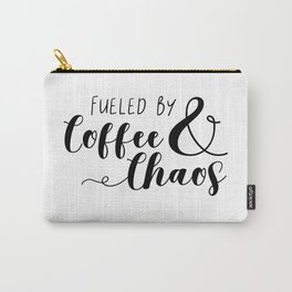 Fueled By Coffee & Chaos Carry-All Pouch